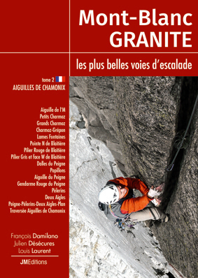 Nouveau topo: Mont Blanc Granite tome 2 - Aiguilles de Chamonix