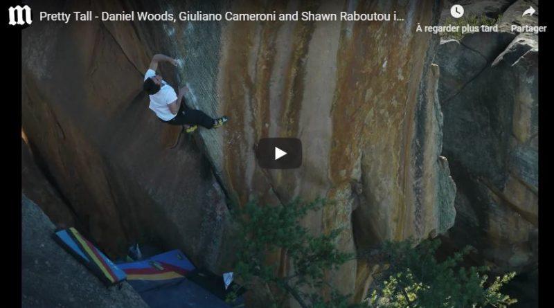 "Vidéo bloc: highballs ""Pretty Tall"" à Rocklands, Daniel Woods, Shawn Raboutou, Giuliano Cameroni"