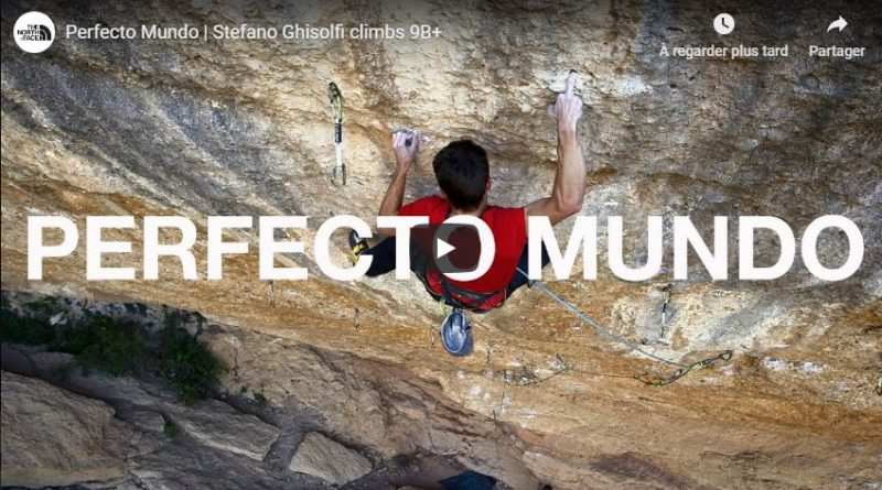 "Vidéo: Stefano Ghisolfi dans ""Perfecto Mundo"" 9b+"
