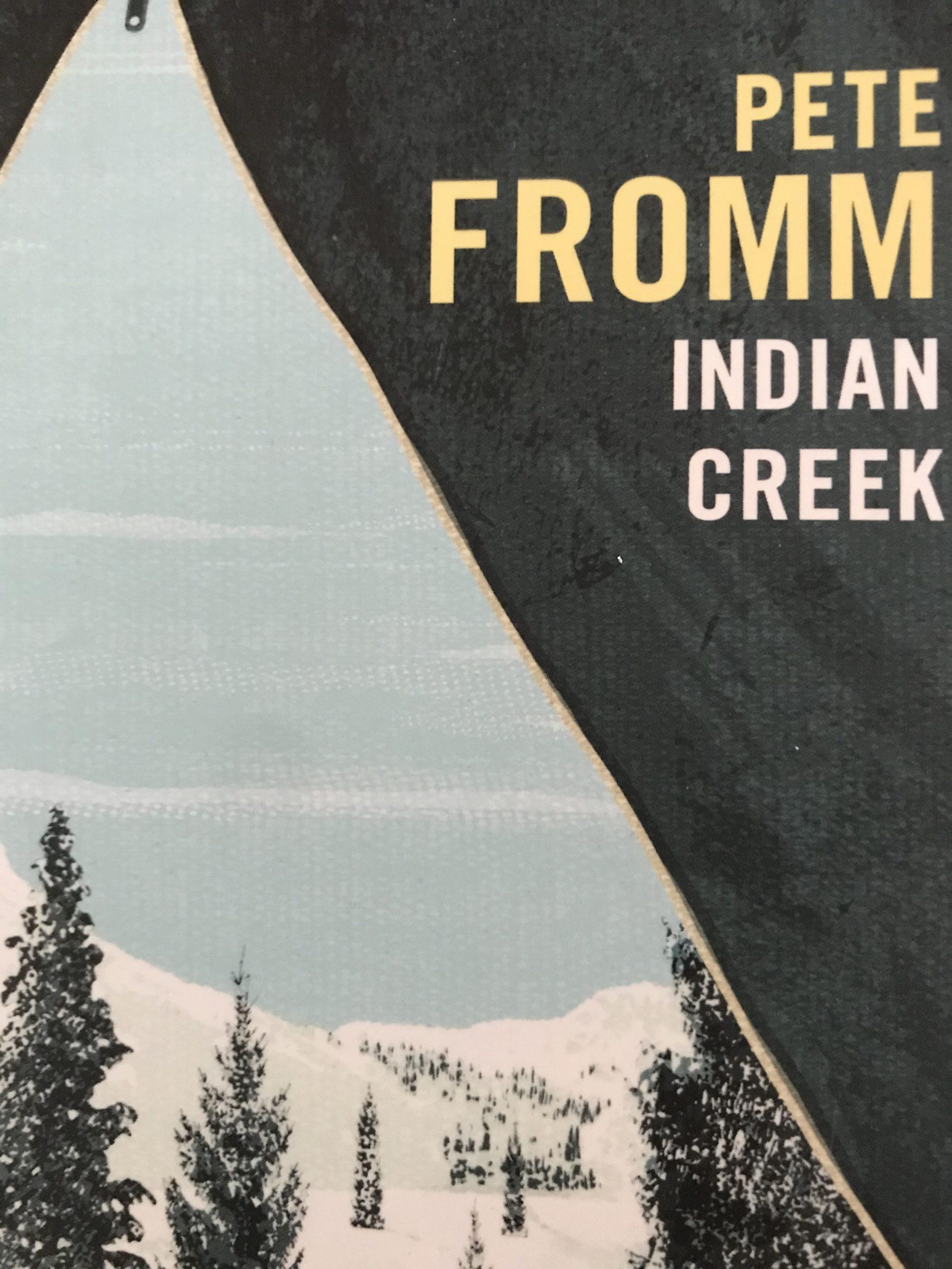 Indian Creek, un livre de Pete Fromm